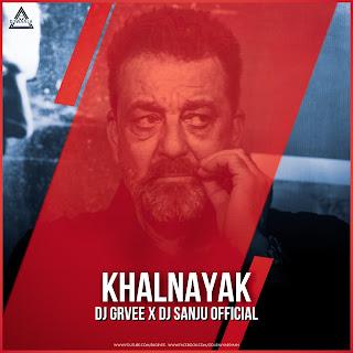 KHALNAYAK - REMIX - DJ GRVEE X DJ SANJU OFFICIAL