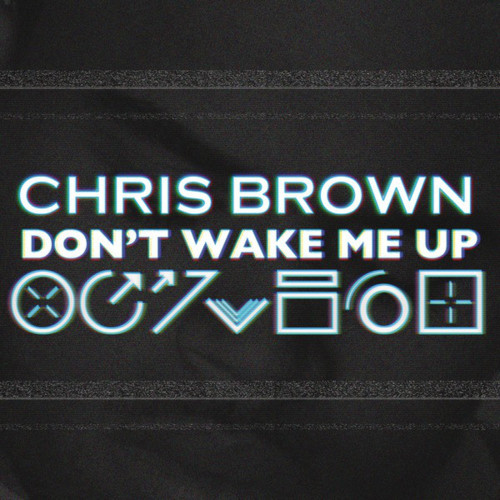 Chris Brown Dont Wake Me Up Video Ufficiale Testo E Traduzione