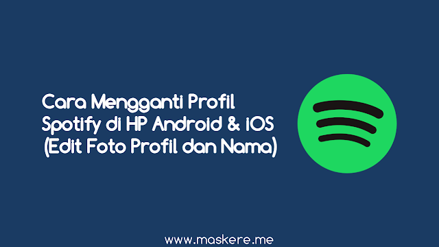 Cara Mengganti Profil Spotify di HP Android & iOS