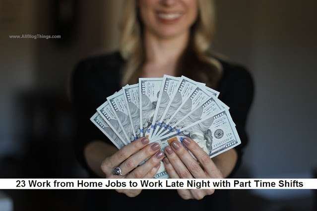 23 Work from Home Jobs to Work Late Night with Part Time Shifts