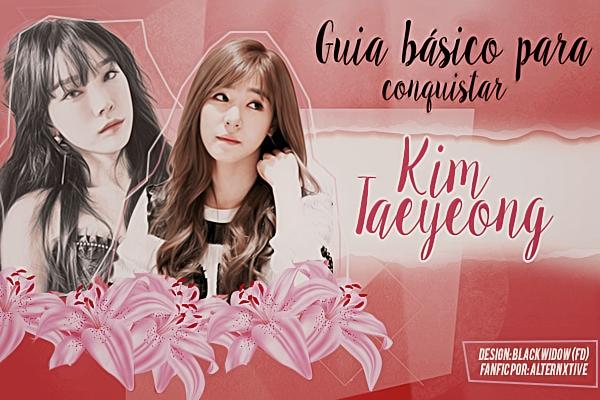 DS: Guia Básico Para Conquistar Kim Taeyeon (Alternxtive)