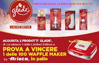 """Concorso """"Vinci con Glade la macchina per Waffle"""" : 100 premi by Ariete"""
