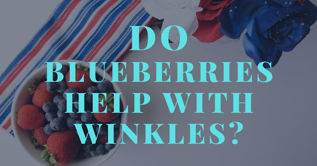 Do blueberries help with winkles