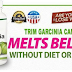 Melt Belly Fat with Trim Garcinia Cambogia
