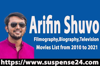 Arifin Shuvo Movies Filmography,Biography,Television and Movies List from 2010 to 2021