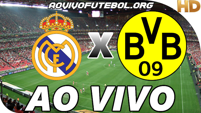 Assistir Real Madrid x Borussia Dortmund Ao Vivo