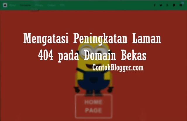 Mengatasi Peningkatan Laman 404 pada Domain Lama