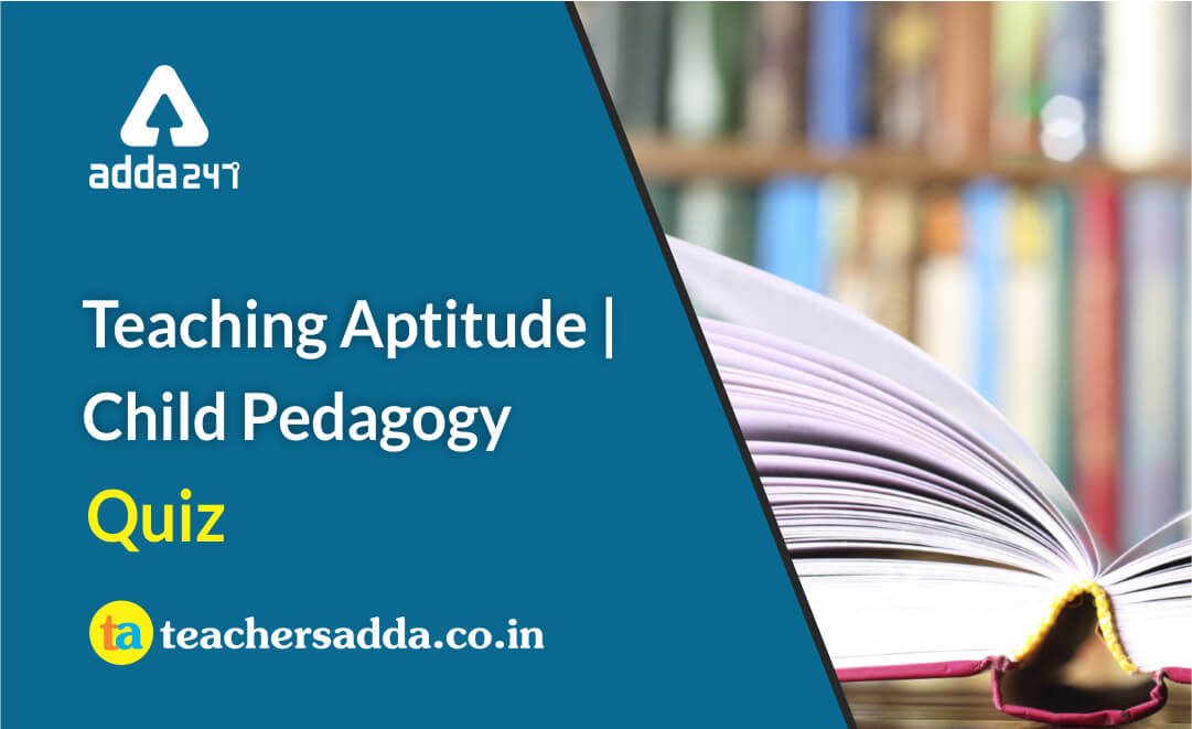 Child Pedagogy Quiz  for CTET 2020: Attempt Daily Quizzes