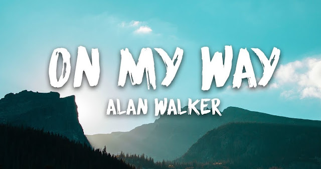 Alan Walker On My Way Lyrics - On My Way Lyrics || Hindi Song Lyrics
