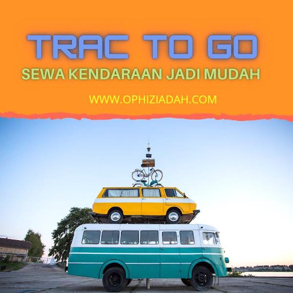 Aplikasi TRAC To Go: Sewa Bus Pariwisata atau Mobil Gak Pake Susah