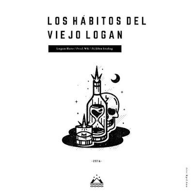 Logan Hate - Los Hábitos Del Viejo Logan (Maxi Single) [2016]