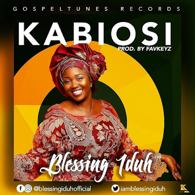Kabiosi by Blessing Iduh Mp3 Download