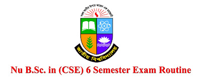 Nu B.Sc. in Computer Science & Engineering (CSE) 6 Semester Exam 2017 Routine Part-3 2018- 2019