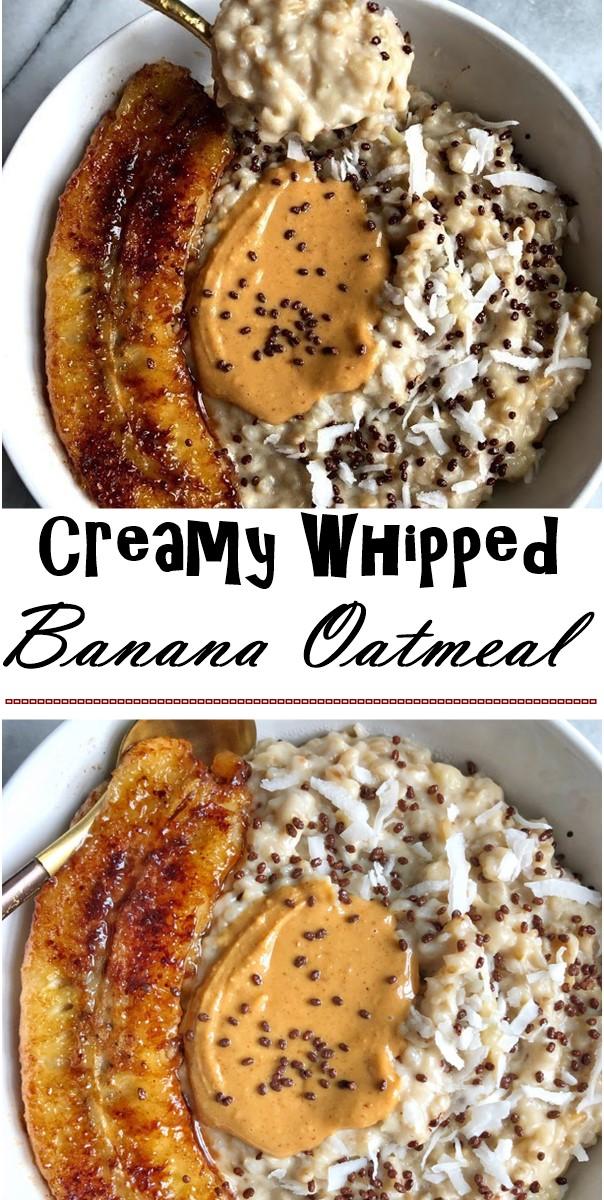 Creamy Whipped Banana Oatmeal #Breakfastideas