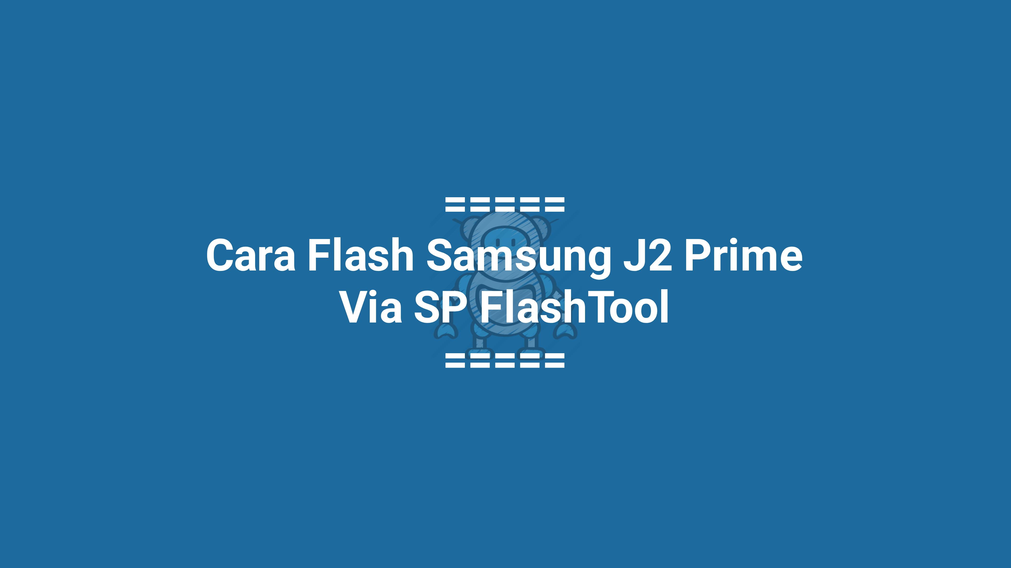 Flash Samsung J2 Prime SM - G532G