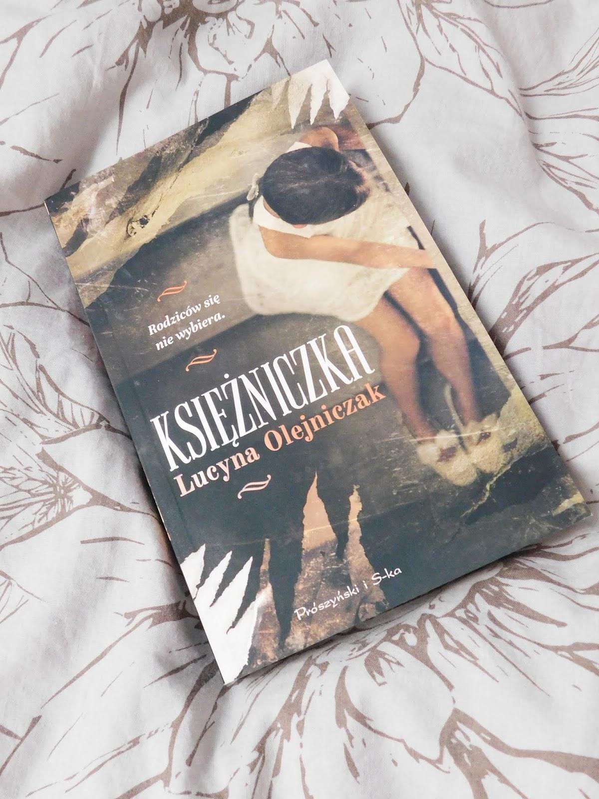 """Rodziców się nie wybiera, ale o swoim życiu mamy prawo decydować sami.""""Księżniczka"""" Lucyna Olejniczak. Recenzja."""