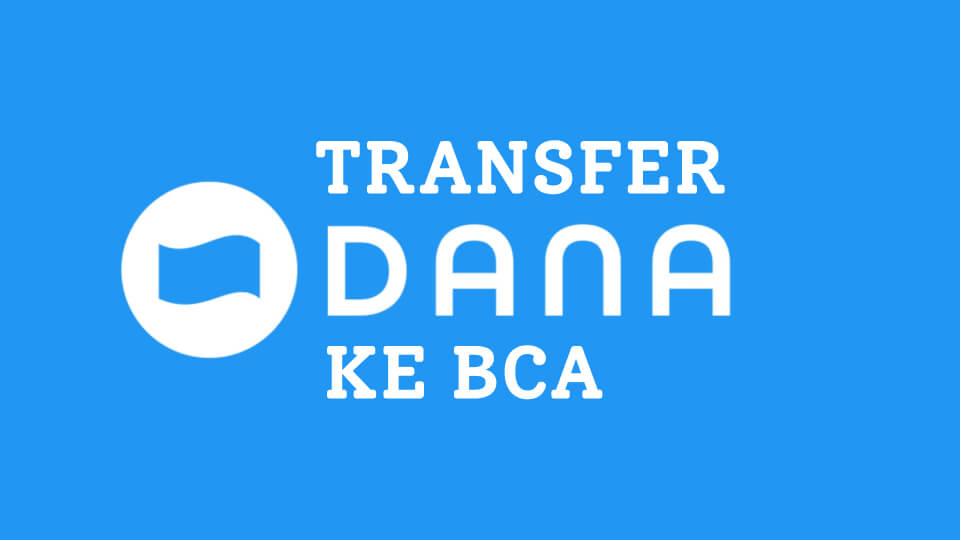 Cara Transfer Dana ke BCA Tanpa Biaya Admin