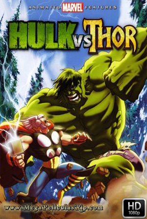 Hulk vs Thor [1080p] [Latino-Ingles] [MEGA]