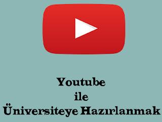 Youtube ile Üniversiteye Hazirlanmak
