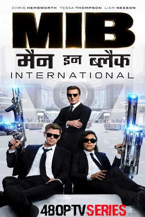 Men in Black: International (2019) 350MB Full Hindi Dual Audio Movie Download 480p Bluray Free Watch Online Full Movie Download Worldfree4u 9xmovies
