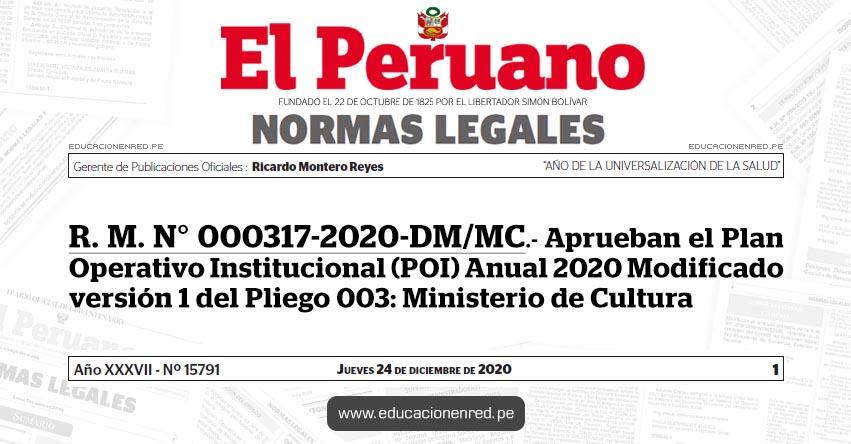 R. M. N° 000317-2020-DM/MC.- Aprueban el Plan Operativo Institucional (POI) Anual 2020 Modificado versión 1 del Pliego 003: Ministerio de Cultura