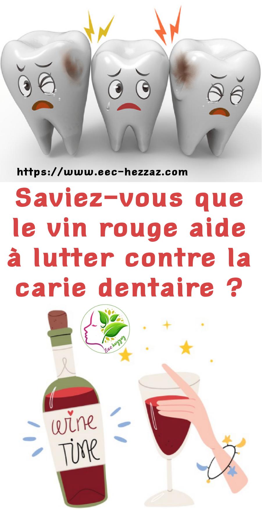 Saviez-vous que le vin rouge aide à lutter contre la carie dentaire ?