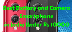 Best Smartphone Under 10000 In India With Good Battery Backup 2019
