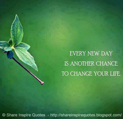 Another Day Of Life Quotes: Each New Day Is Another Chance To Change Your Life