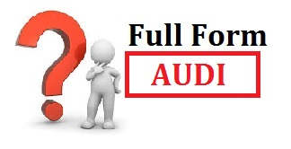 audi full forms, full forms of audi, what is full forms for audi, audi ki full forms kya hoti hai, audi meaning, audi full forms in hindi