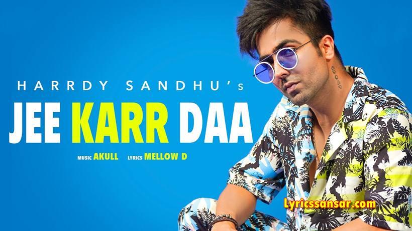 Jee Karr Daa Lyrics, Jee Karr Daa, Harrdy Sandhu, Amyra Dastur, Punjabi Song 2020,