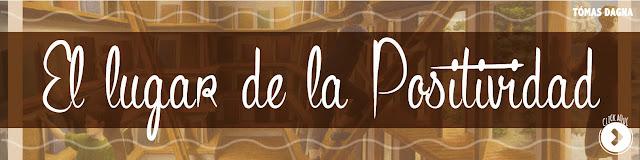 http://www.hechosdesuenos.com/2016/03/el-lugar-de-la-positividad.html