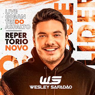 Wesley Safadão - Live Gigantes do Asfalto - Outubro - 2021 - Repertório Novo