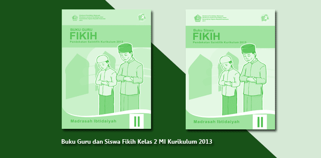 Buku Guru dan Siswa Fikih Kelas 2 MI Kurikulum 2013