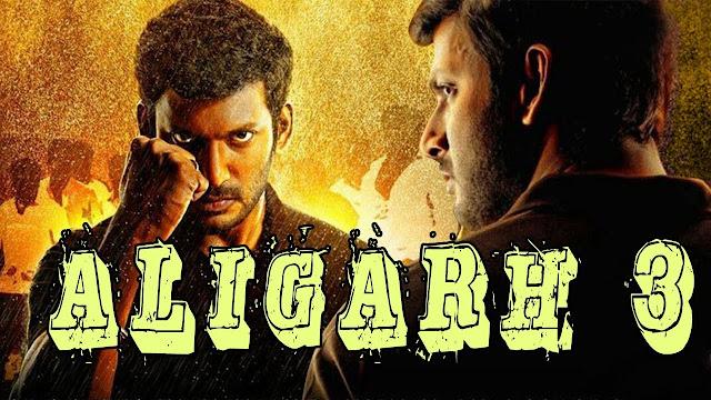 Aligarh 3 (2017) Hindi Dubbed Movie Ft. Vishal & Aishwarya Arjun HDRip 720p