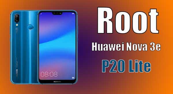 Root Huawei Nova 3e | روت هواوى نوفا 3