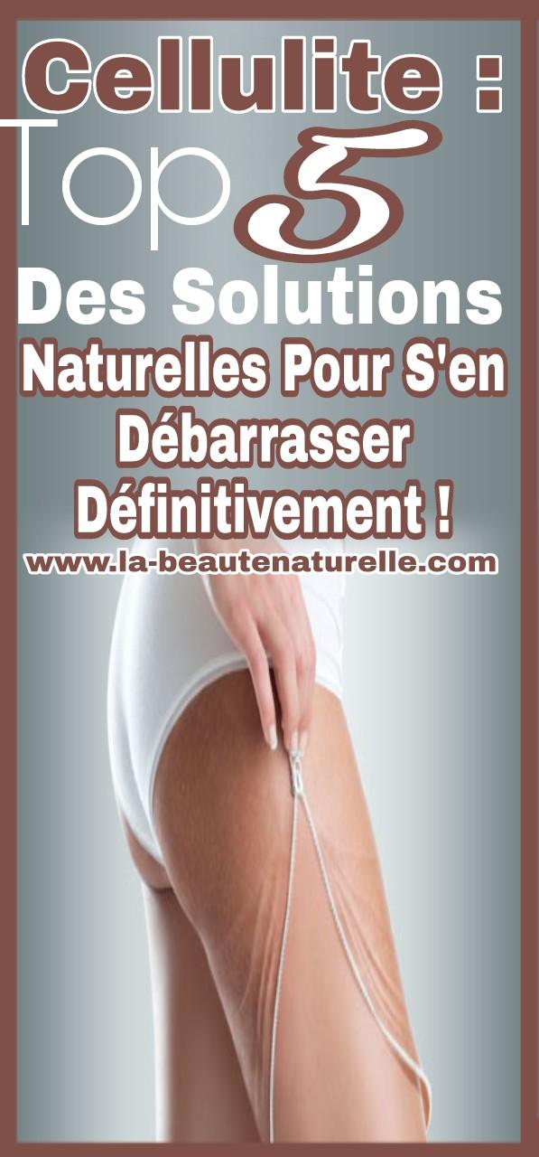 Cellulite : Top 5 des solutions naturelles pour s'en débarrasser définitivement !