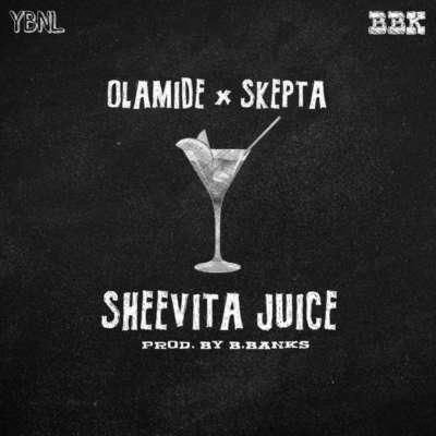 MUSIC: Olamide – Sheevita Juice ft. Skepta (Mp3 Download)