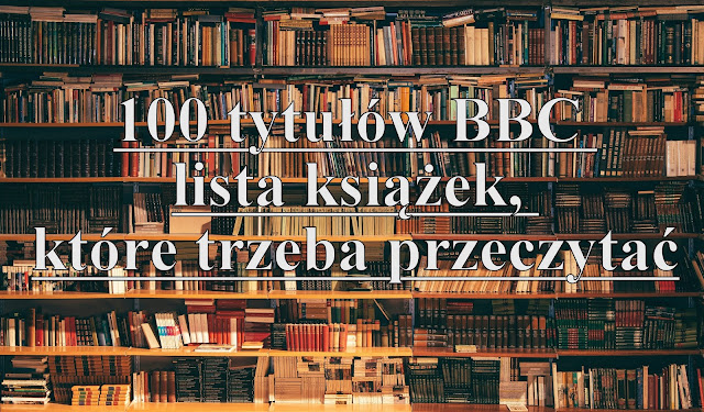100 tytułów BBC - lista książek, które trzeba przeczytać