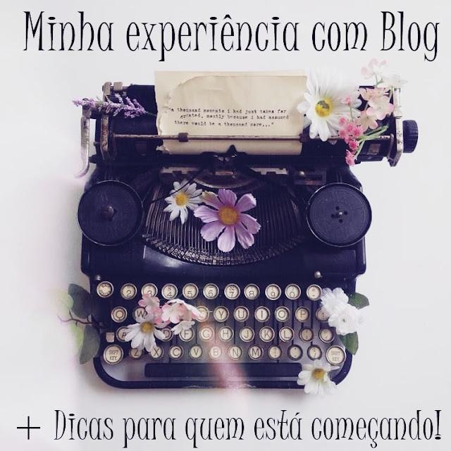 Minha experiência com Blog + Dicas para quem está começando