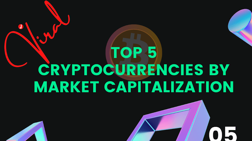 Top 5 Cryptocurrencies By Market Capitalization