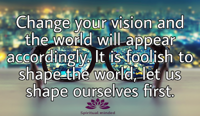 Change your vision to see clear