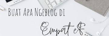 Buat Apa Ngeblog di Empat eF?