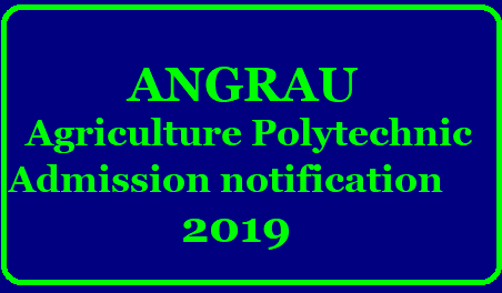 ANGRAU Agriculture Polytechnic Admission 2019 Notification /2019/06/angrau-agriculture-polytechnic-admission-2019-notification-download-official-website-angrau.ac.in.html