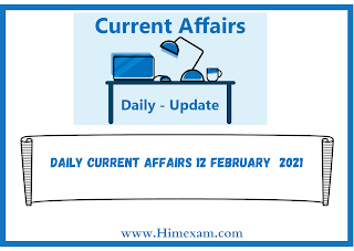 Daily Current Affairs 12 february  2021