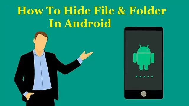 How to Hide File & Folder in Android