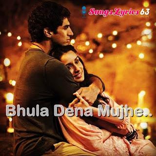 BHULA DENA Song Lyrics Aashiqui 2 Movie