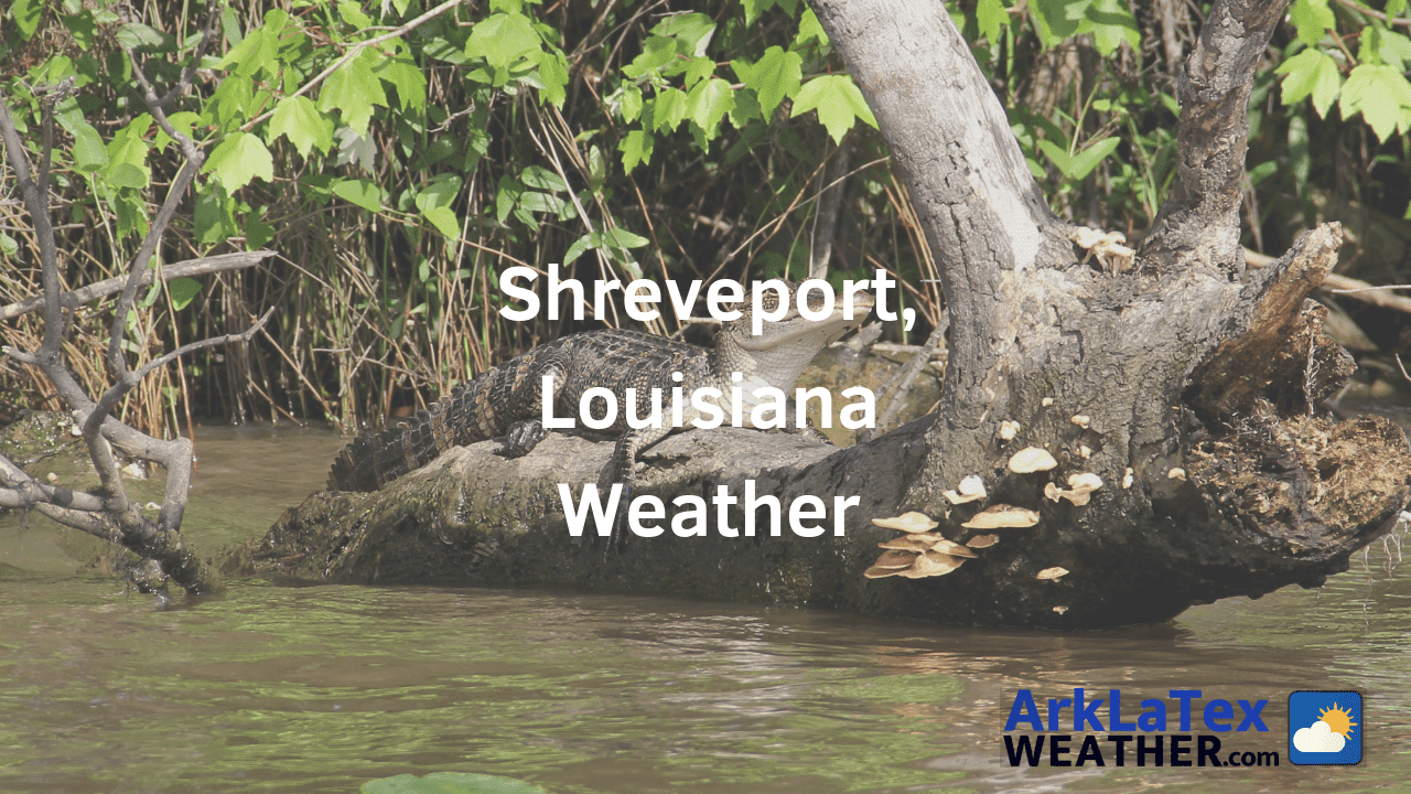 Shreveport, Louisiana, Weather Forecast, Caddo Parish, Shreveport weather, Shreveporter.com, ArkLaTexWeather.com