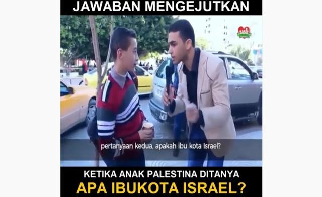 Jawaban Mengejutkan, Anak Palestina Ditanya Apa IBU KOTA ISRAEL