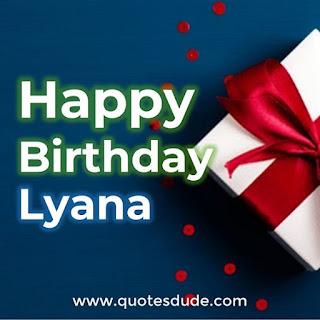 Happy Birthday Lyana Gift