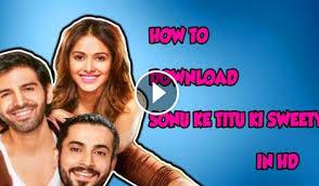 Sonu Ke Titu Ki Sweety (2018) Full Movie Watch Online DVD HD Print Quality Free Download